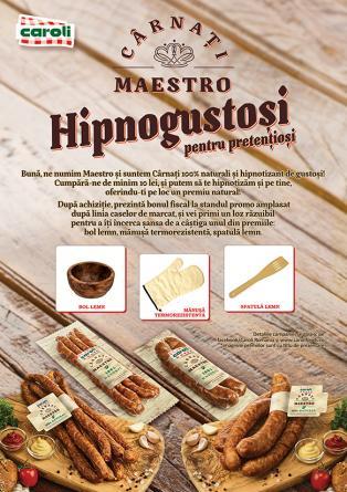 CAMPANIA PUBLICITARA  - Cumpara Carnati Maestro de la Caroli si te hipnotizam cu premii naturale!